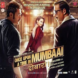Once Upon A Time In Mumbaai Dobara - All Songs - Download ...
