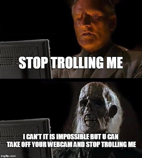 Stop Memes - ill just wait here meme imgflip