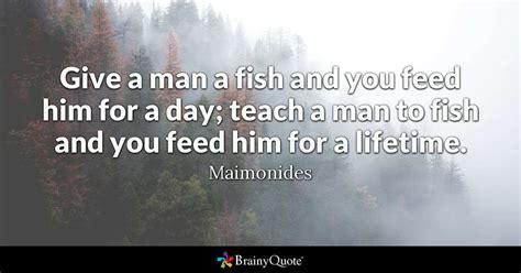 give  man  fish   feed    day teach  man
