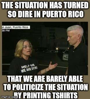 Meme Pr - the situation has turned dire in puerto rico the donald
