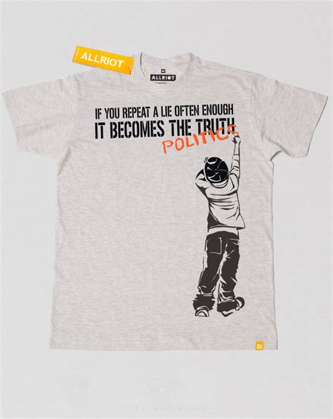If You Repeat A Lie Often Enough Politics Banksy Style