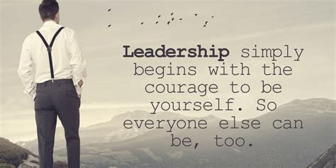 Leadership Simply Begins With The Courag  Sayings Leadership Quote