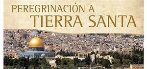 Peregrinaci U00f3n A Tierra Santa