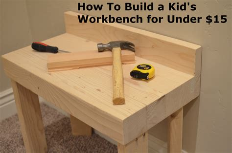 how to make a work table how to build a kid 39 s workbench for under 15 how to build it