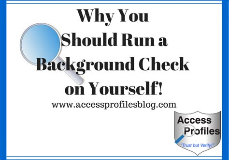 Background Check On Yourself Access Profiles Inc Why You Should Run A Background