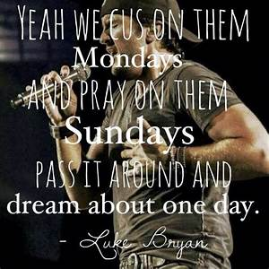 Luke Bryan Lyric Quotes. QuotesGram