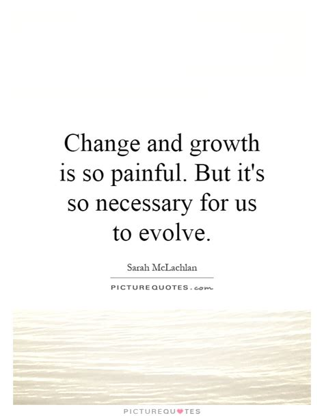 change  growth   painful