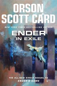 Orson Scott Card's game continues with 'Ender in Exile ...