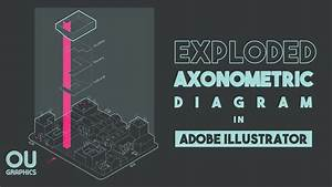 Exploded Axonometric Diagram In Adobe Illustrator