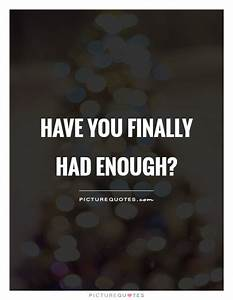 [ She Finally Had Enough And ]