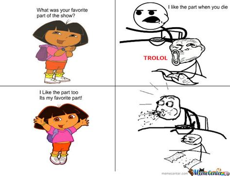 Memes Dora Explorer - dora s favorite part by supermastodon meme center