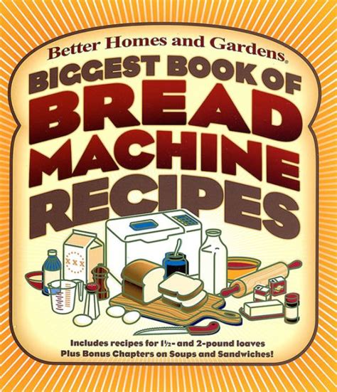 better homes and gardens bread recipies book of bread machine recipes by better homes and gardens better homes and gardens