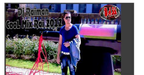 Dj Raiman Cool Mix Rai 2012
