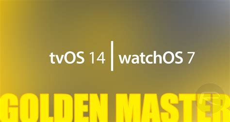 tvOS 14, watchOS 7 GM Download Released For Apple TV ...