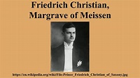 Friedrich Christian, Margrave of Meissen - YouTube