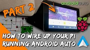 Wiring Androidauto  U0026 Raspberry Pi To Your Car