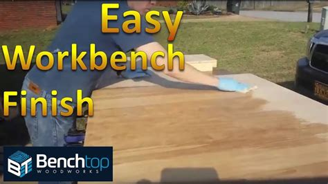 easy workbench finish quick durable easy  maintain