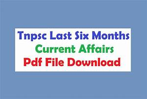 Tnpsc Last Six Months Current Affairs Pdf File Download