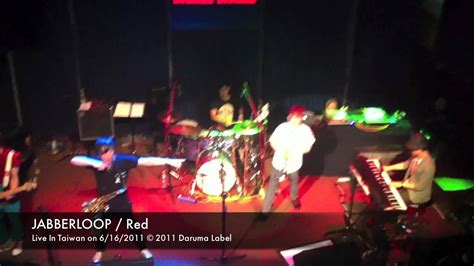 Jabberloop  Red From Live In Taiwan On 6162011 Youtube