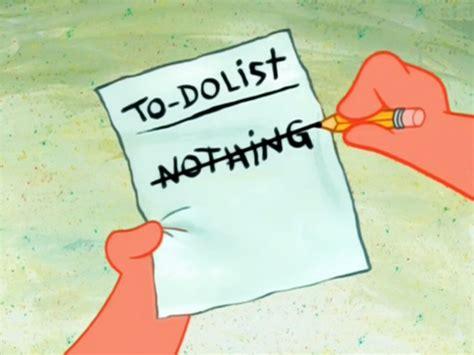 To Do List Meme - to do list nothing spongebob squarepants know your meme