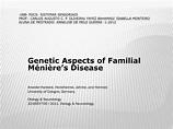 PPT - Genetic Aspects of Familial Ménière's Disease ...