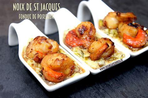 cuisiner les noix de st jacques noix de jacques fondue de poireaux recettes