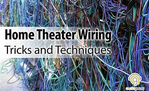 Home Theater Wiring Tricks And Techniques