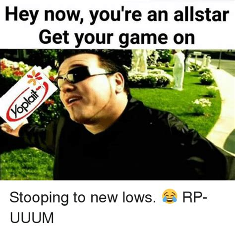 All Star Memes - 25 best memes about hey now youre an allstar hey now