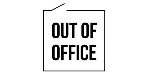 Out Of Office mu mutate no 3 knol out of office