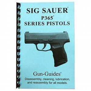 Gun-guides Disassembly  U0026 Reassmbly Sig P365 Pistol