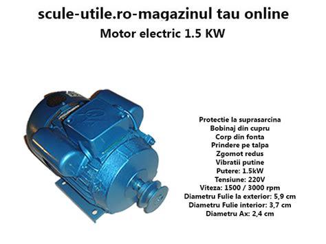 Motor Electric Monofazat 1 5kw Pret by Motor Electric 1 5 Kw Scule Utile