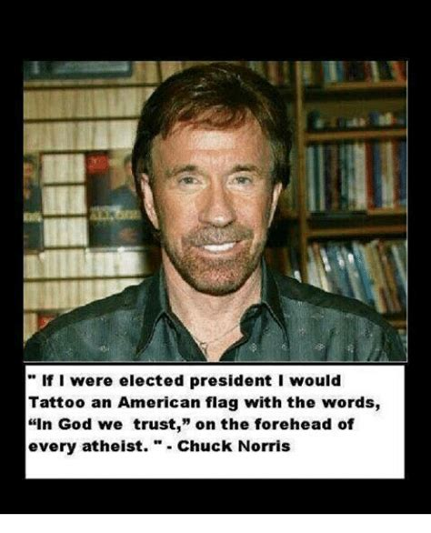 chuck norris tattoo if were elected president i would tattoo an american flag