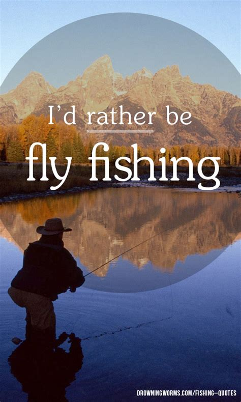 fly fishing quote drowning worms