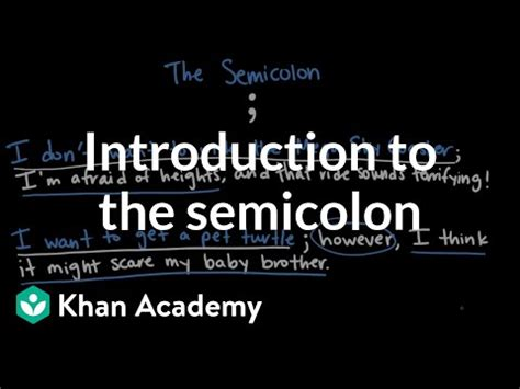 introduction   semicolon video khan academy