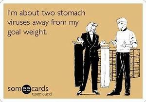 LoL! Dang stoma... Stomach Flu Funny Quotes