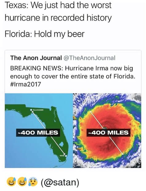Hurricane Irma Memes - texas we just had the worst hurricane in recorded history florida hold my beer the anon journal