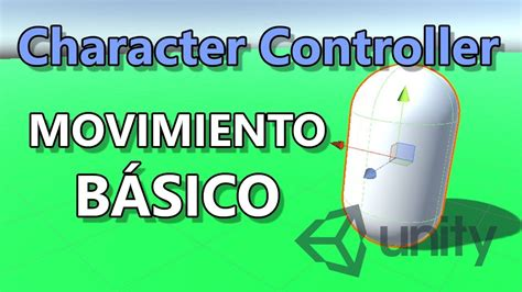 tutorial character controller unity   movimiento