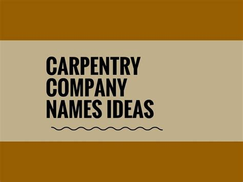 catchy carpentry company names catchy small