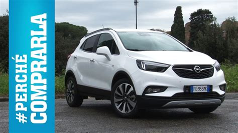 opel mokka  perche comprarla  perche  youtube