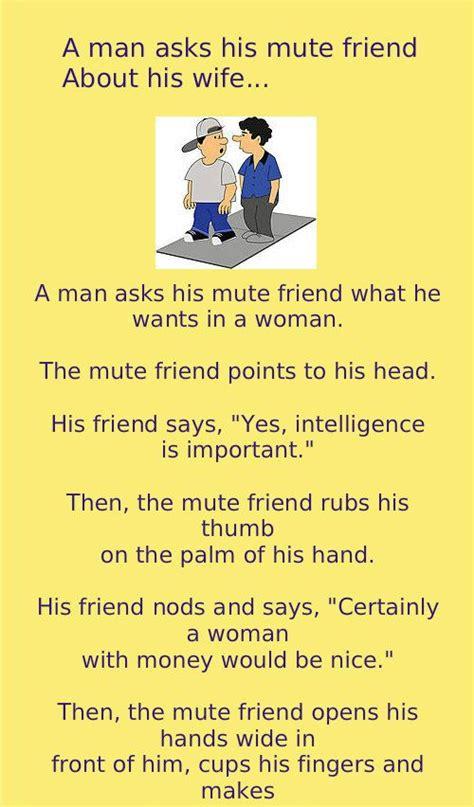 man asks  mute friend   wife humor wife