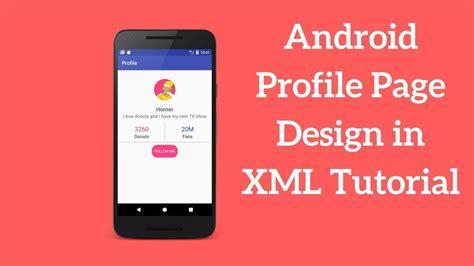 android profile page design  xml tutorial demo youtube