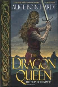 dragon queen tales  guinevere   alice borchardt reviews discussion bookclubs lists