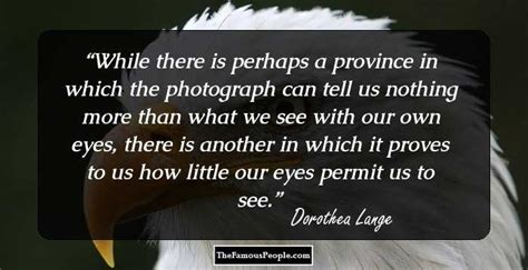 great quotes  dorothea lange  photography life