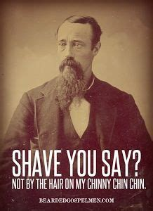 Shaved Beard Meme - 1000 images about real man shit on pinterest beard quotes beards and duck dynasty