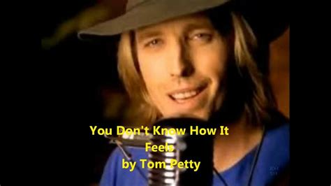You Don't Know How It Feels, Tom Petty (lyrics On Screen