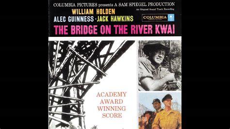 regarder the bridge on the river kwai r e g a r d e r 2019 film the bridge on the river kwai soundtrack suite malcolm