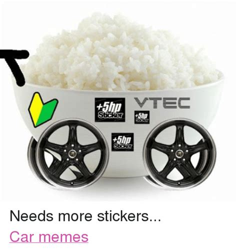 Meme Stickers For Facebook - vtec sticker sticker needs more stickers car memes cars meme on sizzle
