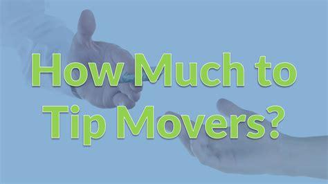 how much to tip movers how much to tip movers moving calculator com