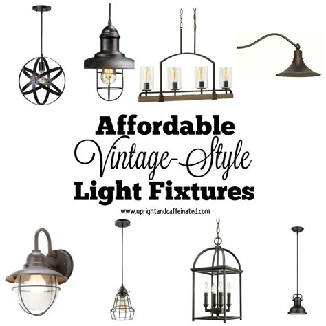 affordable vintage style light fixtures upright and