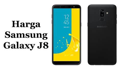harga samsung galaxy j8 dan spesifikasi lengkap youtube